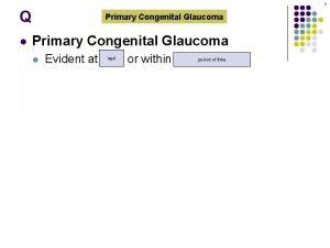 1 Q l Primary Congenital Glaucoma l Evident