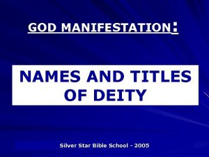 GOD MANIFESTATION NAMES AND TITLES OF DEITY Silver