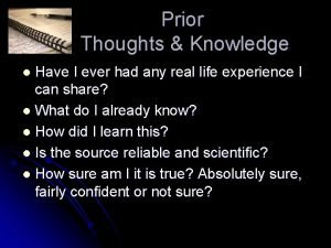 Prior Thoughts Knowledge Have I ever had any
