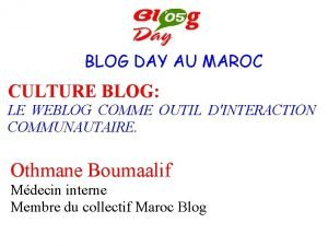 BLOG DAY AU MAROC CULTURE BLOG LE WEBLOG