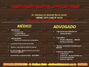 JUDICIALIZAO DA SADE ASPECTOS GERAIS Dr Edmilson de