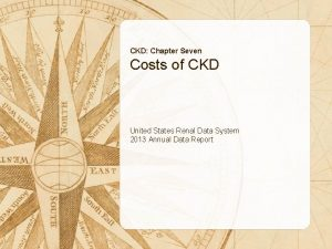CKD Chapter Seven Costs of CKD United States