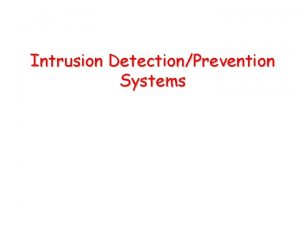 Intrusion DetectionPrevention Systems Definitions Intrusion A set of