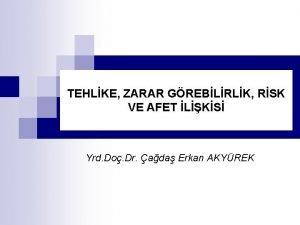 TEHLKE ZARAR GREBLRLK RSK VE AFET LKS Yrd