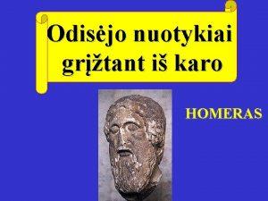Odisjo nuotykiai grtant i karo HOMERAS Graikai po