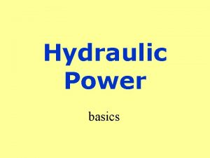 Hydraulic Power basics Pascals Law Pressure exerted at