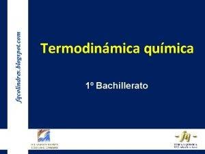 fqcolindres blogspot com Termodinmica qumica 1 Bachillerato Termodinmica