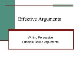 Effective Arguments Writing Persuasive PrincipleBased Arguments Effective Arguments