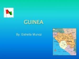 GUINEA By Estrella Munoz Flag of Guinea Motto