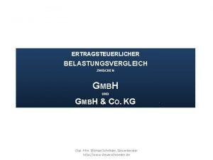 ERTRAGSTEUERLICHER BELASTUNGSVERGLEICH ZWISCHEN GMBH UND GMBH CO KG