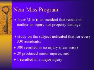 Near Miss Program A Near Miss is an