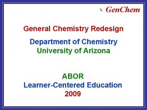 Gen Chem General Chemistry Redesign Department of Chemistry