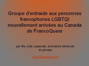 Groupe dentraide aux personnes francophones LGBTQI nouvellement arrives