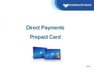 Direct Payments Prepaid Card Page 1 Direct Payment