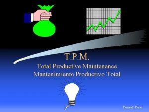 T P M Total Productive Maintenance Mantenimiento Productivo
