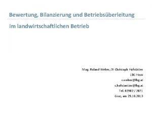 Bewertung Bilanzierung und Betriebsberleitung im landwirtschaftlichen Betrieb Mag