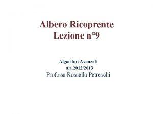 Albero Ricoprente Lezione n 9 Algoritmi Avanzati a