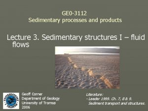 GE 0 3112 Sedimentary processes and products Lecture