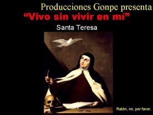 Producciones Gonpe presenta Vivo sin vivir en m
