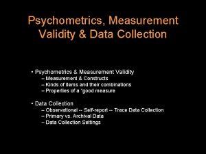 Psychometrics Measurement Validity Data Collection Psychometrics Measurement Validity