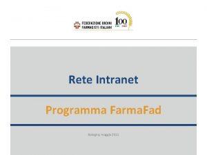Rete Intranet Programma Farma Fad Bologna maggio 2011