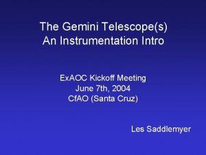 The Gemini Telescopes An Instrumentation Intro Ex AOC