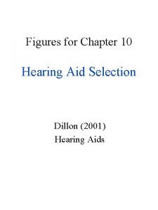 Figures for Chapter 10 Hearing Aid Selection Dillon