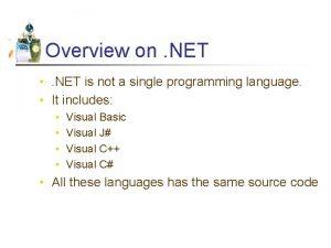 Overview on NET NET is not a single