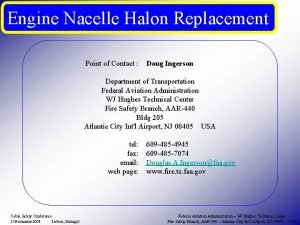 Engine Nacelle Halon Replacement Point of Contact Doug
