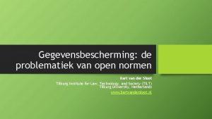 Gegevensbescherming de problematiek van open normen Bart van