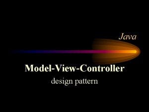 Java ModelViewController design pattern The MVC pattern MVC