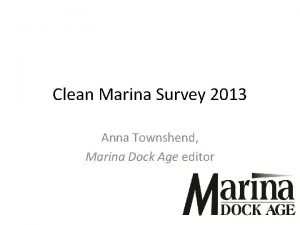 Clean Marina Survey 2013 Anna Townshend Marina Dock