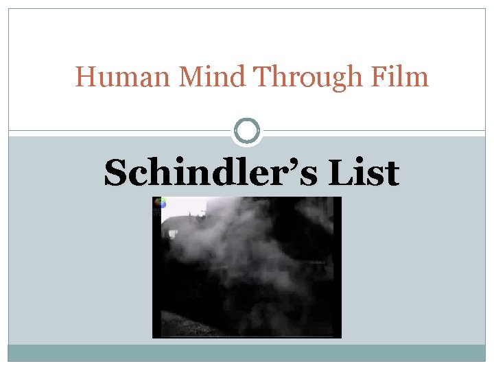 Human Mind Through Film Schindlers List Whats it