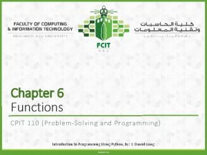 Chapter 6 Functions CPIT 110 ProblemSolving and Programming