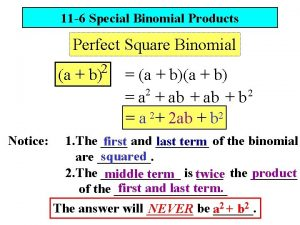 11 6 Special Binomial Products Perfect Square Binomial