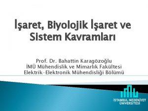 aret Biyolojik aret ve Sistem Kavramlar Prof Dr