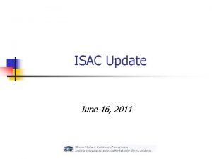 ISAC Update June 16 2011 State Budget Update