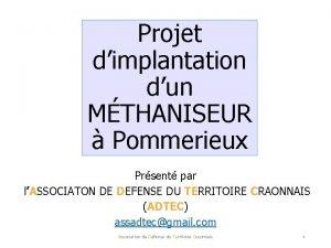 Projet dimplantation dun MTHANISEUR Pommerieux Prsent par lASSOCIATON