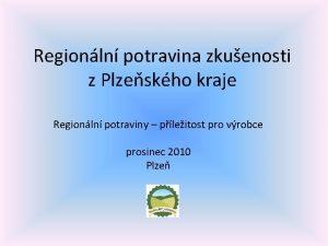 Regionln potravina zkuenosti z Plzeskho kraje Regionln potraviny