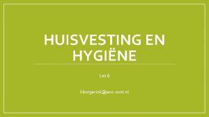 HUISVESTING EN HYGINE Les 6 kborgerinkaocoost nl Wikiwijs