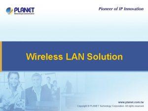 Wireless LAN Solution Wireless LAN Application Mobility High