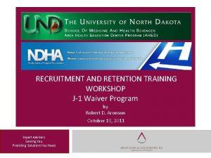 RECRUITMENT AND RETENTION TRAINING WORKSHOP J1 Waiver Program
