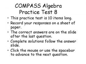 COMPASS Algebra Practice Test 8 This practice test