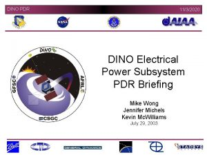 DINO PDR 1132020 DINO Electrical Power Subsystem PDR