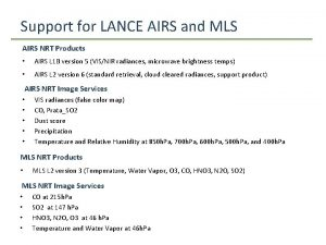 Support for LANCE AIRS and MLS AIRS NRT