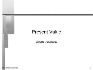 Present Value Aswath Damodaran 1 Intuition Behind Present