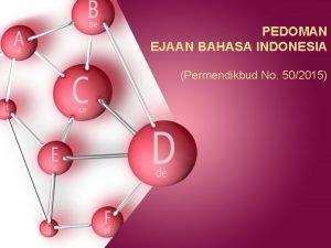 PEDOMAN EJAAN BAHASA INDONESIA Permendikbud No 502015 EJAAN