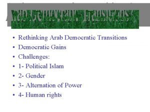 Rethinking Arab Democratic Transitions Democratic Gains Challenges 1