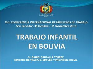 Estado Plurinacional de Bolivia XVII CONFERENCIA INTERNACIONAL DE