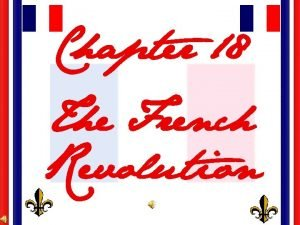Chapter 18 The French Revolution The French Monarchy